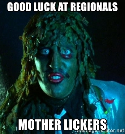 good-luck-at-regionals-mother-lickers